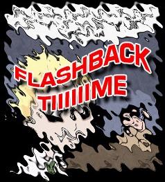 flashback time
